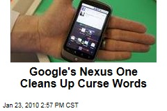 Google's Nexus One Cleans Up Curse Words