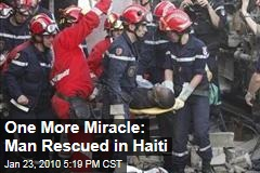One More Miracle: Man Rescued in Haiti