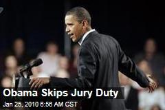 Obama Skips Jury Duty