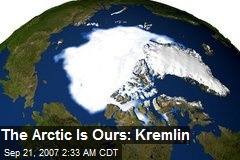 The Arctic Is Ours: Kremlin