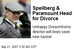 Speilberg & Paramount Head for Divorce