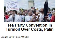 Tea Party Convention in Turmoil Over Costs, Palin