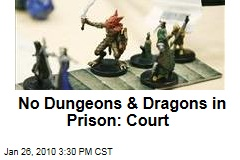 No Dungeons & Dragons in Prison: Court