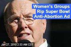 Women's Groups Rip Super Bowl Anti-Abortion Ad
