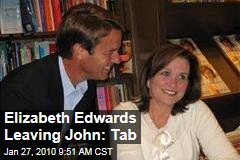 Elizabeth Edwards Leaving John: Tab