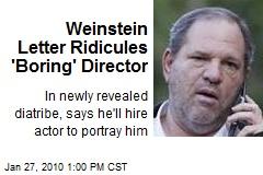 Weinstein Letter Ridicules 'Boring' Director