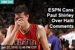 ESPN Cans Paul Shirley Over Haiti Comments