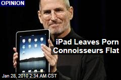 iPad Leaves Porn Connoisseurs Flat