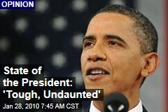 State of the President: 'Tough, Undaunted'