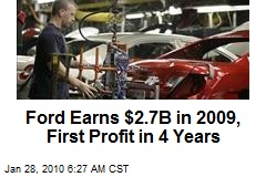 Ford Earns $2.7B in 2009, First Profit in 4 Years