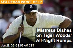 Mistress Dishes on Tiger Woods' All-Night Romps