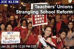 Teachers' Unions Strangling School Reform