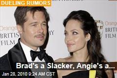 Brad's a Slacker, Angie's a...