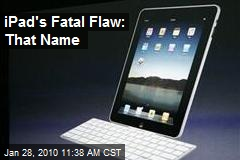 iPad's Fatal Flaw: That Name