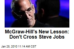 McGraw-Hill's New Lesson: Don't Cross Steve Jobs