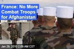 France: No More Combat Troops for Afghanistan