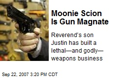 Moonie Scion Is Gun Magnate