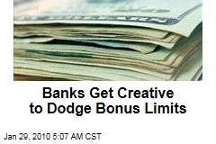 Banks Get Creative to Dodge Bonus Limits