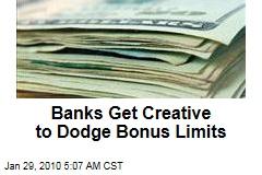 Banks Get Creative to Dodge Bonus Limits