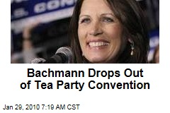 Bachmann Drops Out of Tea Party Convention
