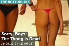 Sorry, Boys: The Thong Is Dead