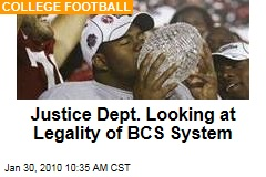 Justice Dept. Looking at Legality of BCS System