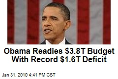 Obama Readies $3.8T Budget With Record $1.6T Deficit
