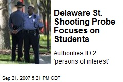 Delaware St. Shooting Probe Focuses on Students