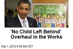 'No Child Left Behind' Overhaul in the Works