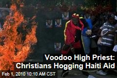 Voodoo High Priest: Christians Hogging Haiti Aid