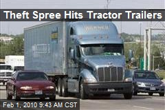 Theft Spree Hits Tractor Trailers