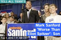 Mark Sanford 'Worse Than Eliot Spitzer': Son
