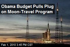 Obama Budget Pulls Plug on Moon-Travel Program