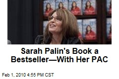 Sarah Palin's Book a Bestseller—With Her PAC