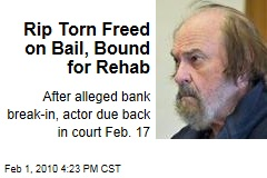 Rip Torn Freed on Bail, Bound for Rehab