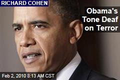 Obama's Tone Deaf on Terror