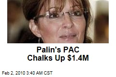Palin's PAC Chalks Up $1.4M