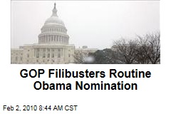 GOP Filibusters Routine Obama Nomination