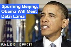 Spurning Beijing, Obama Will Meet Dalai Lama