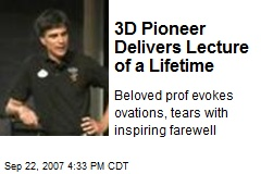 3D Pioneer Delivers Lecture of a Lifetime