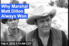 Why Marshal Matt Dillon Always Won