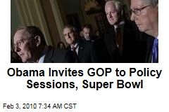 Obama Invites GOP to Policy Sessions, Super Bowl