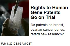 Rights to Human Gene Patents Go on Trial