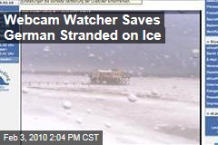Webcam Watcher Saves German Stranded on Ice