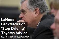 LaHood Backtracks on 'Stop Driving' Toyotas Advice