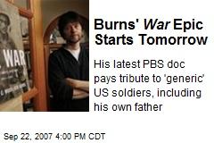 Burns' War Epic Starts Tomorrow