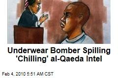 Underwear Bomber Spilling 'Chilling' al-Qaeda Intel