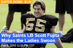 Why Saints LB Scott Fujita Makes the Ladies Swoon