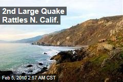 2nd Large Quake Rattles N. Calif.