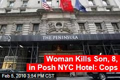 Woman Kills Son, 8, in Posh NYC Hotel: Cops